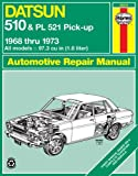 Haynes Datsun 510 and PL521 Pick-up Manual, No. 123: '68-'73 (Haynes Repair Manuals)