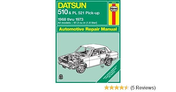 Datsun 510 and PL 521 Pick-up, 1968-73 (Haynes Repair