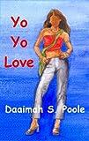 Yo Yo Love, Daaimah S. Poole, 0967602815