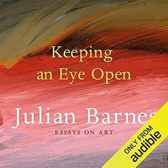 Amazon com: Keeping an Eye Open: Essays on Art (Audible Audio