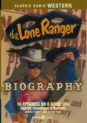 - The Lone Ranger: Biography (Old Time Radio)