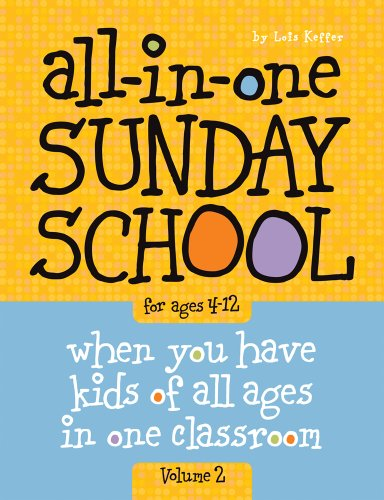 (All-in-One Sunday School for Ages 4-12 (Volume 2): When you have kids of all ages in one classroom )