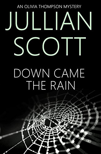 Down Came the Rain (An Olivia Thompson Mystery Book - Olivia Scott
