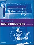The Story of Semiconductors, John W. Orton, 0198530838