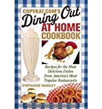 img - for Copykat.Com's Dining Out at Home Cookbook (Paperback) - Common book / textbook / text book