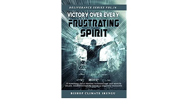 Prayer: Victory Over Every Frustrating Spirit   Included: 19