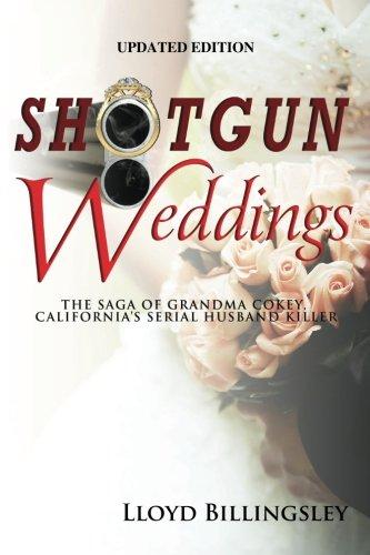 Shotgun Weddings: The Saga of Grandma Cokey, California's Serial Husband Killer