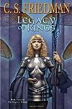 Legacy of Kings, C. S. Friedman, 0756406935