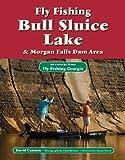 Fly Fishing Bull Sluice Lake & Morgan Falls Dam Area: An Excerpt from Fly Fishing Georgia (No Nonsense Fly Fishing Guidebooks)