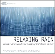 Relaxing Rain: Natural Rain Sounds for Sleeping and Stress Relief (Nature Sounds, Deep Sleep Music, Meditation