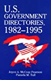 U. S. Government Directories, 1982-1995, Joyce A. Pearson and Pamela M. Tull, 156308290X
