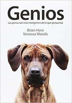 Genios: Los perros son más inteligentes de lo que pensamos