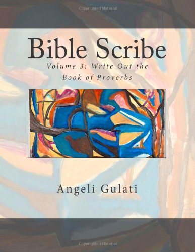 Bible Scribe: Volume 3: Write Out the Book of Proverbs