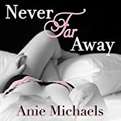 Never Far Away: Never Series, Book 2 | Anie Michaels