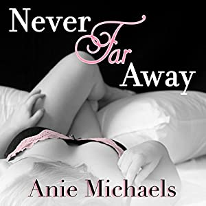 Never Far Away Audiobook