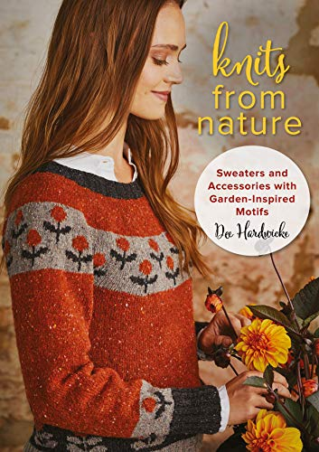 (Knits from Nature: Sweaters and Accessories with Garden-Inspired Motifs )