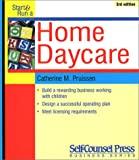 Start and Run a Home Day Care, Catherine M. Pruissen, 1551804107