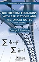 Differential Equations with Applications and Historical Notes, 3rd Edition Front Cover