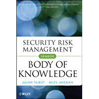 Security Risk Management Body of Knowledge (Wiley Series in Systems Engineering and Management Book 69)