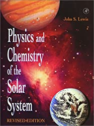 Physics and Chemistry of the Solar System, Revised Edition