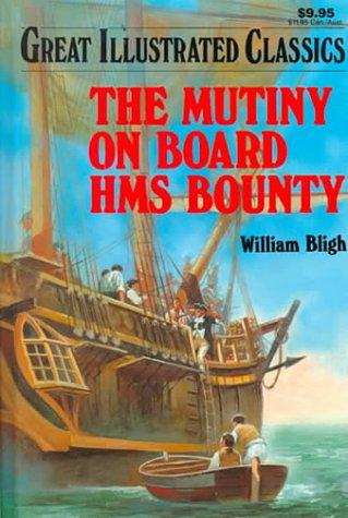 Mutiny On Board Hms Bounty  Great Illustrated Classics