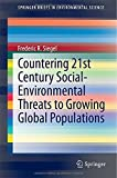 Countering 21st Century Social-Environmental Threats to Growing Global Populations, Siegel, Frederic R., 3319096850