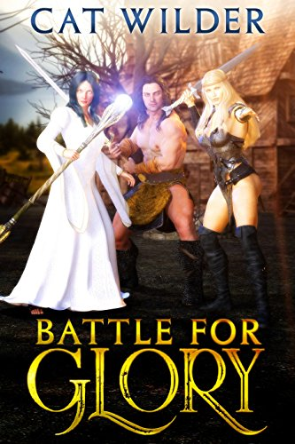 Battle for Glory (A LitRPG Harem Building Adventure Book 1)