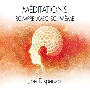 Méditations : Rompre avec soi-même Hörbuch