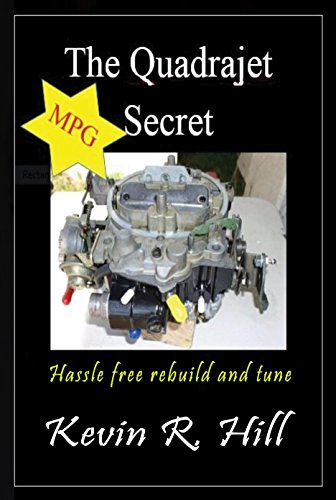 - The Quadrajet MPG Secret, Second Edition: How to Select and Tune with ease the best Quadrajet