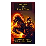 The Tarot of Brass & Steam: A Steampunk Deck 6