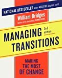 Managing Transitions: Making The Most Of Change, 2nd Edition