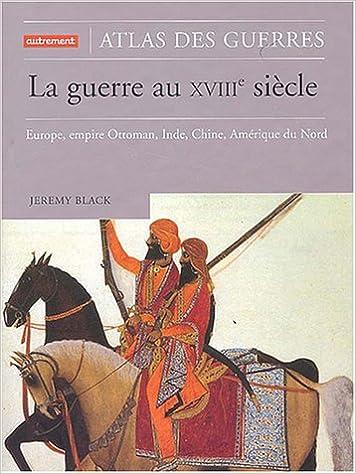 Guerre Au Xviiieme Siecle La Europe Empire Ottoman Inde Chine