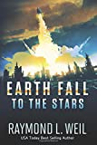 Earth Fall: To the Stars: (Book Two) (Volume 2)