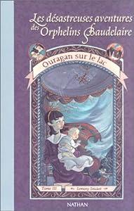 """Afficher """"Les Désastreuses aventures des Orphelins Baudelaire n° 3 Ouragan sur le lac"""""""
