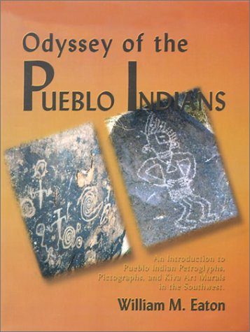 Odyssey of the Pueblo Indians: An Introduction to Pueblo Indian Petroglyphs, Pictographs, and Kiva Art Murals in the Southwest
