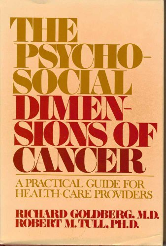 The Psychosocial Dimensions of Cancer: A Practical Guide for Health Care Providers