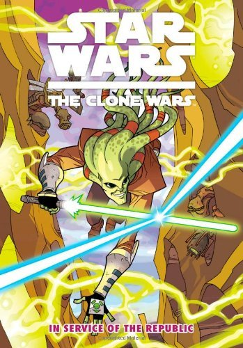 Star Wars: The Clone Wars - In Service of the Republic (Star Wars: Clone Wars (Dark Horse)) by Henry Gilroy - Gilroy Mall