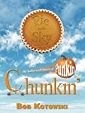 Pie in the Sky: the Authorized History of Punkin Chunkin'