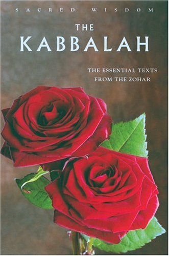 The Kabbalah: The Essential Texts from the Zohar (Sacred Wisdom)