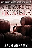 A Measure of Trouble: Tartan Noir Police Procedural Set In Glasgow (Alex Warren Murder Mysteries Book 2)