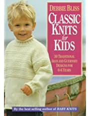 Classic Knits for Kids: Thirty Traditional Aran and Guernsey Designs for 0-6 Years