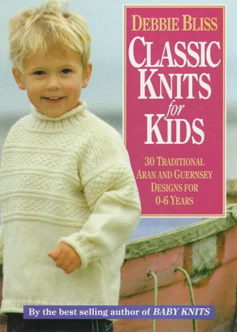 Pattern Sweater Kids (Classic Knits for Kids: Thirty Traditional Aran and Guernsey Designs for 0-6 Years)