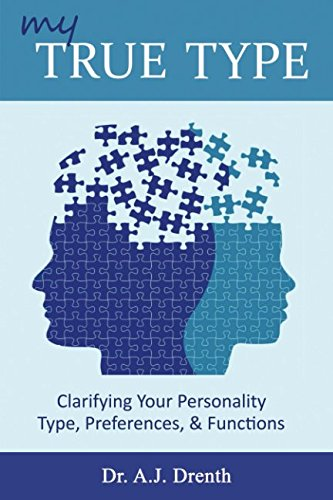 My True Type: Clarifying Your Personality Type, Preferences & Functions