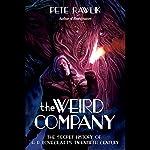 The Weird Company: The Secret History of H. P. Lovecraft's Twentieth Century   Peter Rawlik