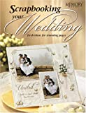 Scrapbooking Your Wedding