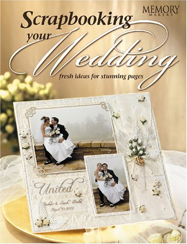 Fw Publications Memory Makers Books, Scrapbooking Your Wedding (Memory Makers Books Publications)