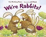We're Rabbits!, Lisa Westberg Peters, 0152046712