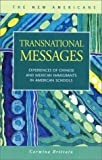 Transnational Messages : Experiences of Chinese and Mexican Immigrants in American Schools, Brittain, Carmina, 193120229X