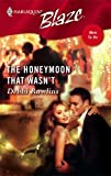 The Honeymoon That Wasn't, Debbi Rawlins, 0373792549