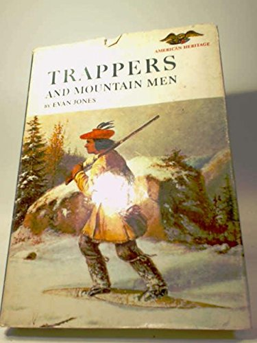 Trappers and mountain men, (American heritage junior library)